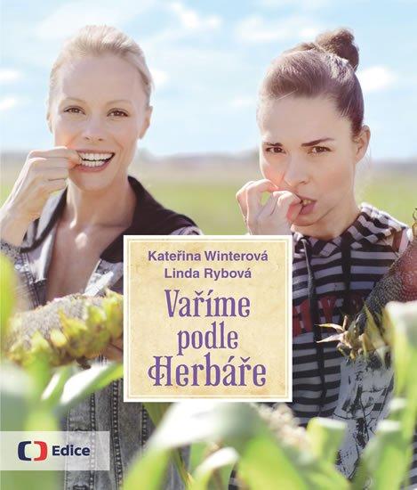 Vaříme podle Herbáře - 200 receptů a rad pro zdraví a inspiraci - Kateřina Winterová