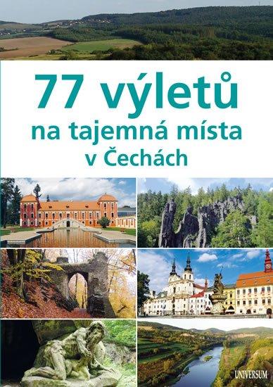 77 výletů na tajemná místa v Čechách - Ivo Paulík