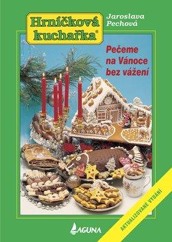 Pečeme na Vánoce bez vážení - Jaroslava Pechová