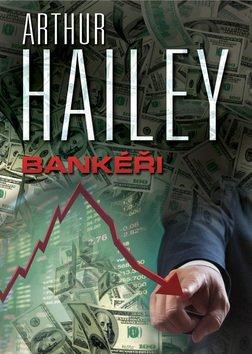 Bankéři - Arthur Hailey