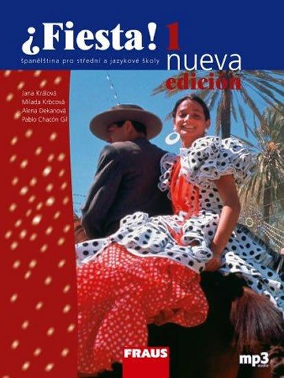 Fiesta 1 nueva učebnice + mp3 - 3. vydání - Jana Králová