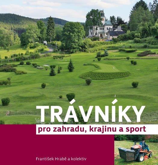 Baštan Trávníky pro zahradu, krajinu a sport - František Hrabě