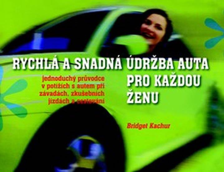 Pragma Rychlá a snadná údržba auta pro každou ženu - Bridget Kachur