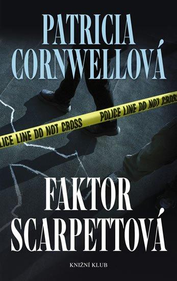 Faktor Scarpettová - Patricia Cornwell