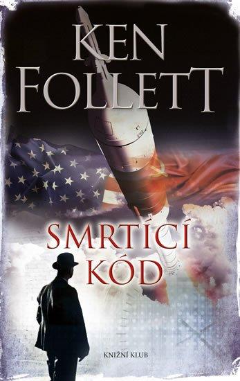 Smrtící kód - Ken Follett