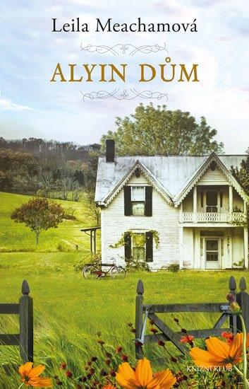 Alyin dům - Leila Meacham