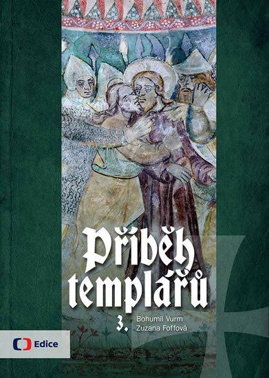 Příběh templářů (3.díl) - Zuzana Foffová