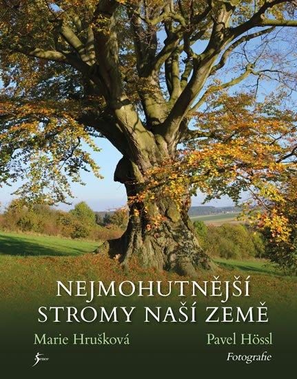 Nejmohutnější stromy naší země - Marie Hrušková