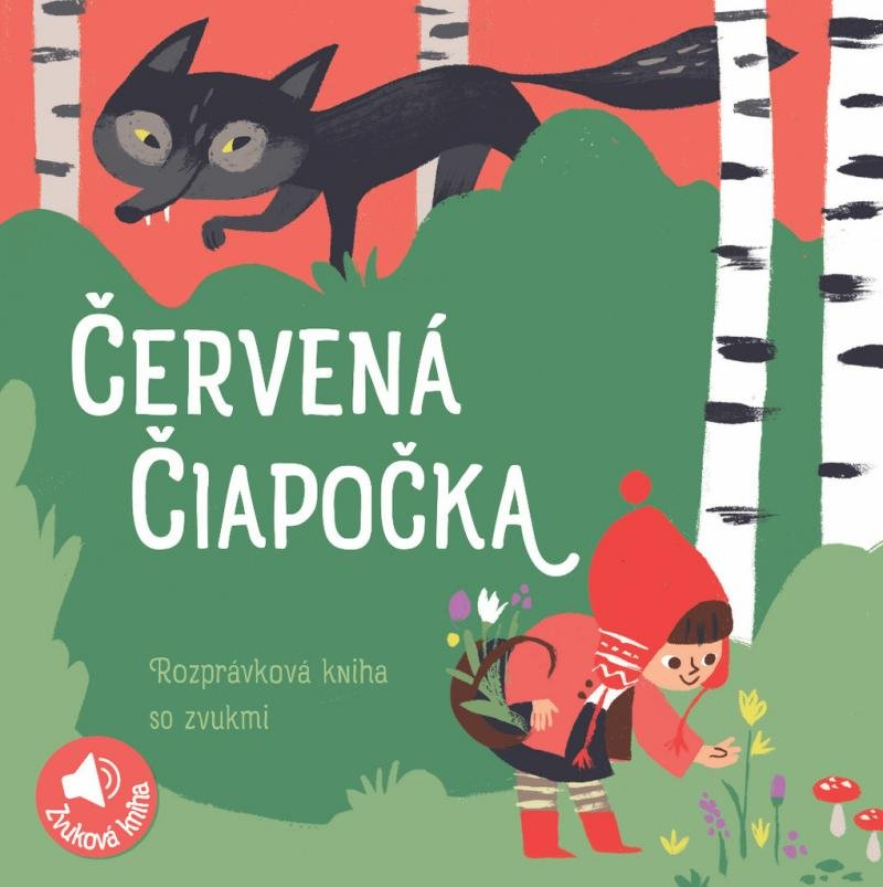 Červená čiapočka - Rozprávková kniha so zvukmi (slovensky)