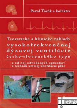 Teoretické a klinické základy vysokofrekvenčnej dýzovej ventilácie - Pavol Török