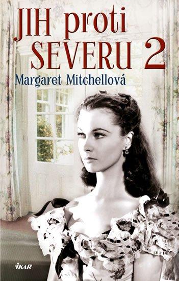 Jih proti Severu 2 - 3. vydání - Margaret Mitchell