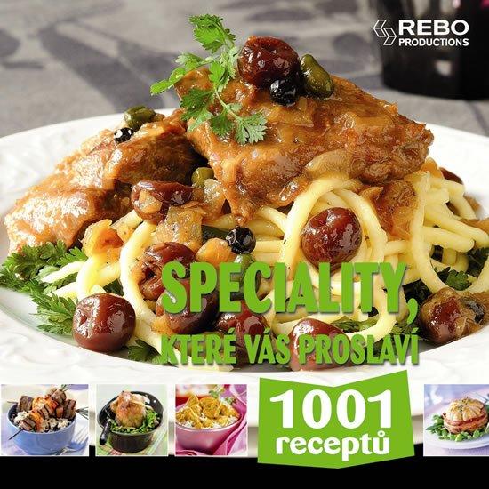 Speciality, které vás proslaví - 1001 receptů