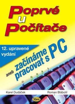 Poprvé u počítače aneb začínáme pracovat s PC - Karel Dudáček