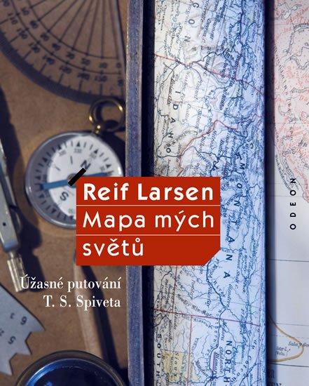 Mapa mých světů - Úžasné putování T. S. Spiveta - Reif Larsen