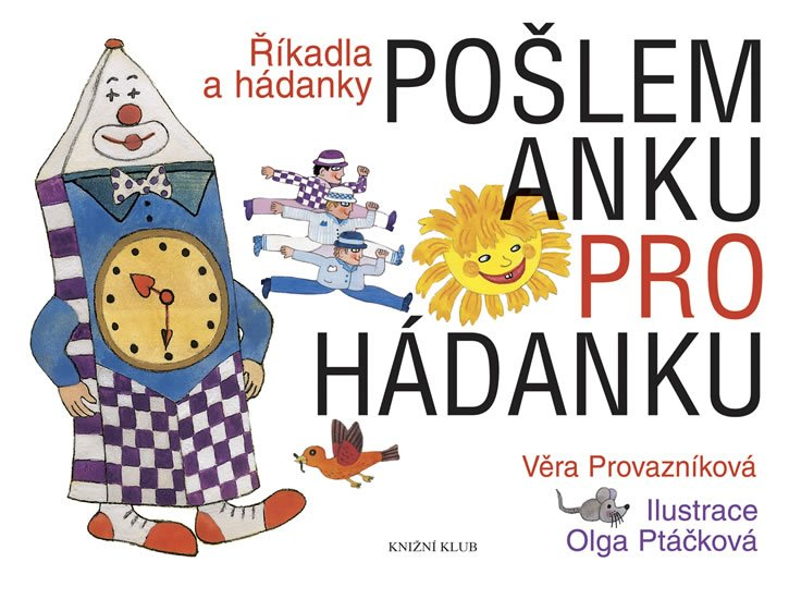 Pošlem Anku pro hádanku - Říkadla a hádanky - Věra Provazníková
