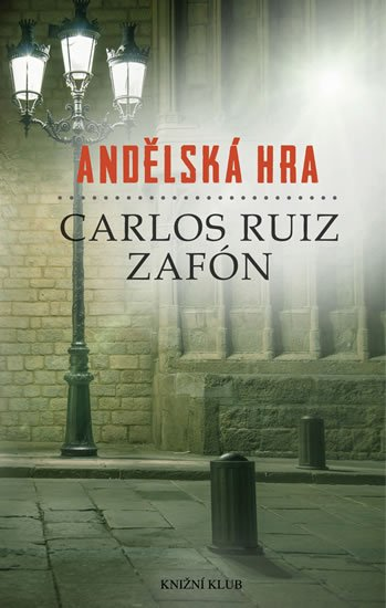 Andělská hra - Carlos Ruiz Zafon