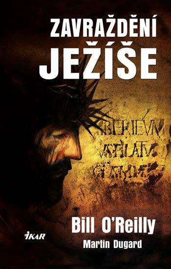 Zavraždění Ježíše - Bill O'Reilly