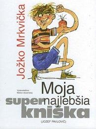 Moja supernajlebšia kniška Jožko Mrkvička