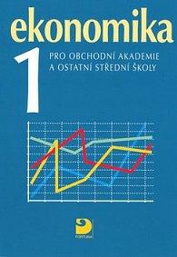 Ekonomika 1 pro obchodní akademie a ostatní střední školy