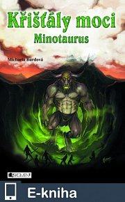 Křišťály moci – Minotaurus (E-KNIHA)