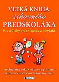 Veľká kniha šikovného predškoláka