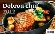 Kalendář stolní 2012 - Dobrou chuť