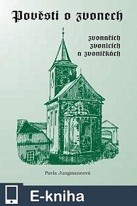 Pověsti o zvonech, zvonařích, zvonicích a zvoničkách (E-KNIHA)