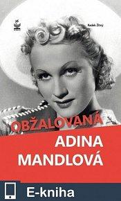 Obžalovaná Adina Mandlová (E-KNIHA)