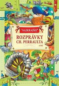 Najkrajšie rozprávky Ch. Perraulta a iné