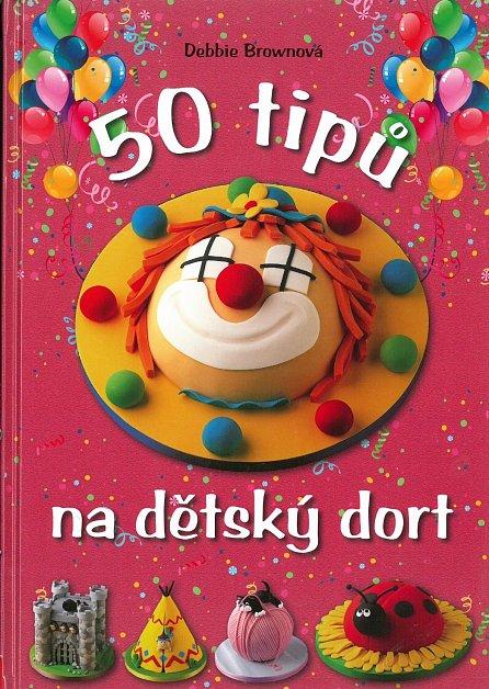 Náhled 50 tipů na dětský dort