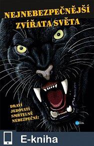 Nejnebezpečnější zvířata světa (E-KNIHA)