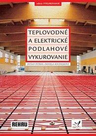 Teplovodné a elektrické podlahové vykurovanie