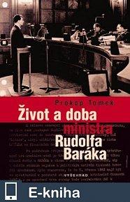 Život a doba ministra Rudolfa Baráka (E-KNIHA)