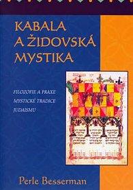 Kabala a židovská mystika - Filozofie a praxe mystické tradice Judaismu