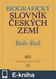 Biografický slovník českých zemí, 6. sešit (Boh–Bož) (E-KNIHA)