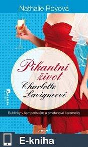 Pikantní život Charlotte Lavigneové: Bublinky v šampaňském a smetanové karamelky (E-KNIHA)