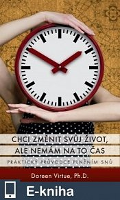 Chci změnit svůj život, ale nemám na to čas (E-KNIHA)