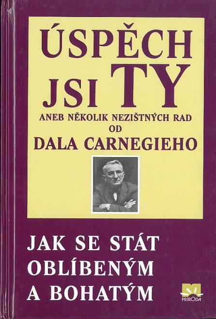Náhled Úspěch jsi Ty aneb několik nezištných rad od Dala Carnegieho - Jak se stát oblíbeným a bohatým