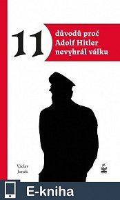 11 důvodů proč Adolf Hitler nevyhrál válku (E-KNIHA)