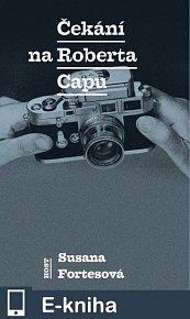 Čekání na Roberta Capu (E-KNIHA)