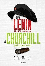 Když Lenin přišel o mozek a Churchill obětoval ovci