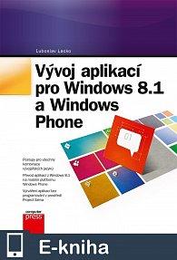 Vývoj aplikací pro Windows 8.1 a Windows (E-KNIHA)
