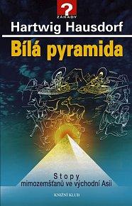 Bílá pyramida - Stopy mimozemšťanů ve východní Asii