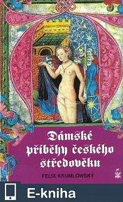 Dámské příběhy českého středověku (E-KNIHA)