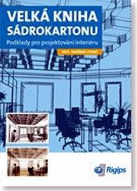 Velká kniha sádrokartonu - Podklady pro projektování interiéru