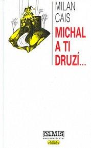 Michal a ti druzí...