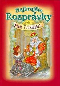 Najkrajšie rozprávky o zlate Pavla Dobšinského