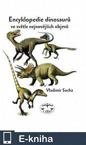 Encyklopedie dinosaurů ve světle nejnovějších objevů (E-KNIHA)