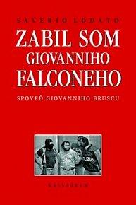 Zabil som Giovanniho Falconeho