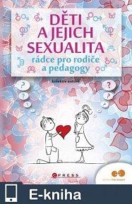 Děti a jejich sexualita - rádce pro rodiče a pedagogy (E-KNIHA)